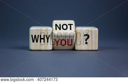 Why Not You Symbol. Turned A Cube And Changed Words Why You To Why Not. Beautiful Grey Background. B
