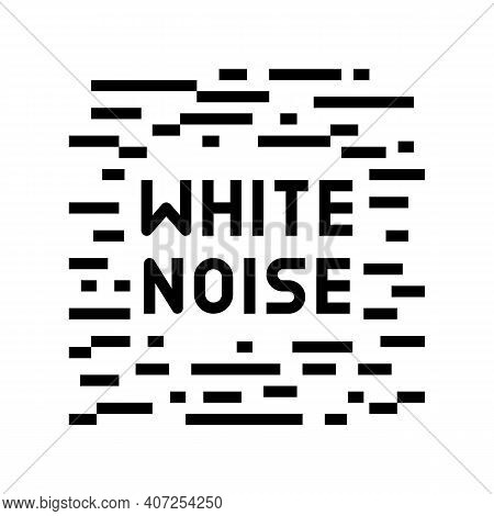 White Noise Line Icon Vector. White Noise Sign. Isolated Contour Symbol Black Illustration