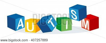 Autism Awareness Day. Colorful Cubes, Blocks With Autism Sign. Vector Illustration.