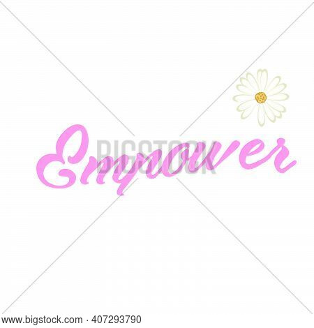 Empower, International Women's Day, Typography For Print Or Use As Poster, Card, Flyer Or T Shirt