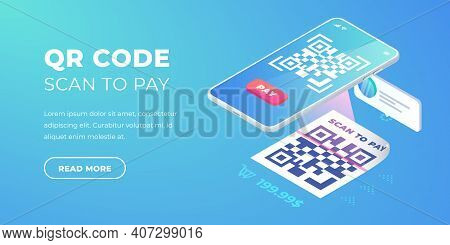 Qr Code Scan To Pay Banner. 3d Scanning Barcode On Smartphone Screen, Qr Pay Isometric Vector Concep