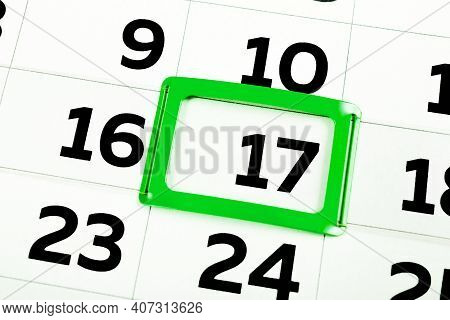 White Calendar Sheet With The Black Number Seventeen Marked In A Green Rectangle Frame. Feast Of Mar