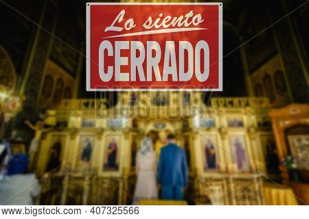 Sorry We Are Closed Inscription In Spanish. Church Is Closed Sign. Cancellation Of Church Services B