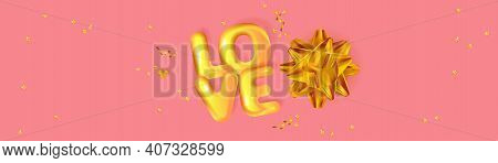 Golden 3d Text Love, Star Confetti, Serpentine And Golden Bow. Festive Banner For Valentine's Day, W