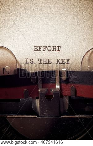 Effort is the key phrase written with a typewriter.
