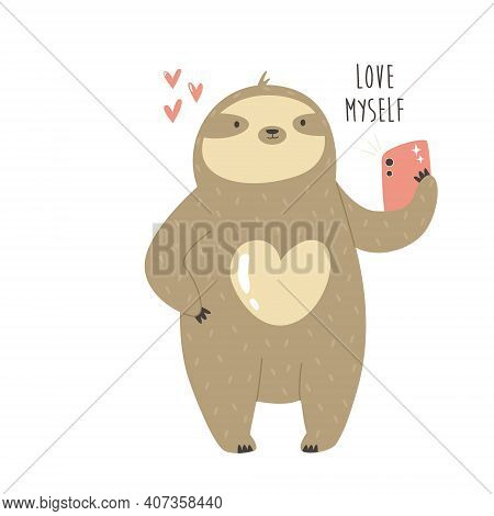 Funny Sloth Taking Selfie And Text Love Myself.