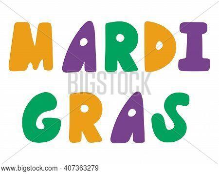 Mardi Gras Phrase By Hand Drawn Font Stock Vector Illustration. Fat Tuesday Festival Minimal Colorfu
