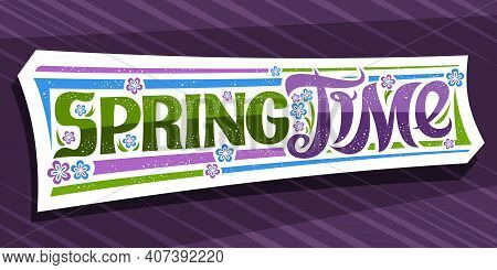 Vector Lettering Spring Time, Greeting Card With Curly Calligraphic Font And Decorative Stripes, Uni