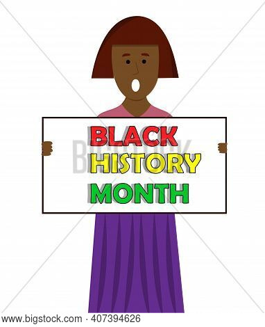 Black Woman Holding Charts For Black History Month. Dark Skin Girl Holding Poster With Inscription B