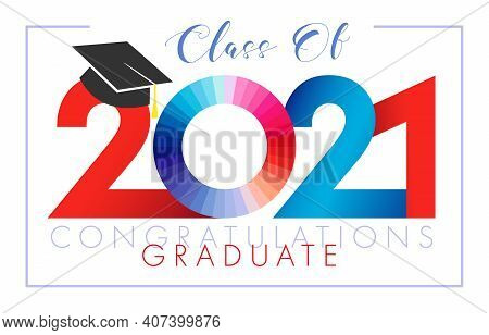 Class Of 2021 Year Graduation Banner. Class Off Happy Holiday Invitation Card. Red And Blue Digits,