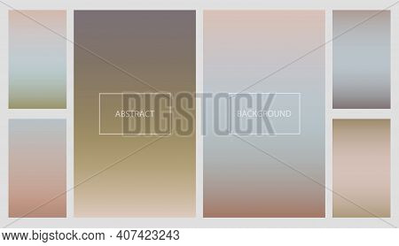 Set Of Pale Colors Gradients For Smartphone Screen Backgrounds. Collection Of Neutral Earth Color So