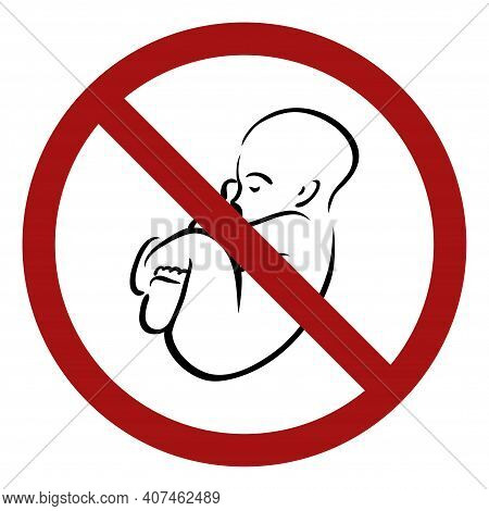 Ban On Children. Outline Baby In A Prohibition Sign. Danger Of Pregnancy. Medical Contraindications.