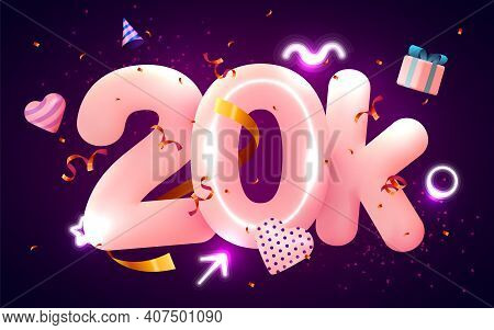 20k Or 20000 Followers Thank You Pink Heart, Golden Confetti And Neon Signs. Social Network Friends,
