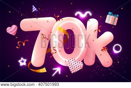 70k Or 70000 Followers Thank You Pink Heart, Golden Confetti And Neon Signs. Social Network Friends,