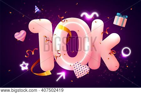 10k Or 10000 Followers Thank You Pink Heart, Golden Confetti And Neon Signs. Social Network Friends,