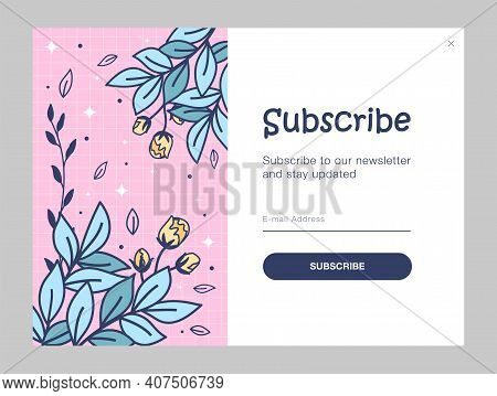 Newsletter Design With Flowers. Leaves, Buds, Sprigs Vector Illustration With Subscribe Button, Box