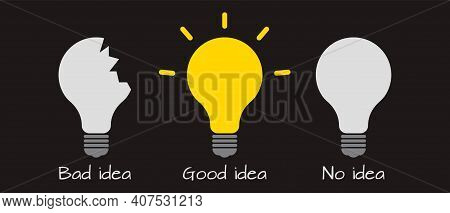 Brainstorming Concept. Bad, Good And No Idea. Whole Light Bulb And Broken Bulb Icon. Vector