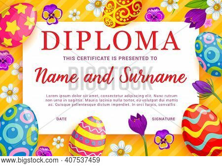 Kids Diploma, Certificate With Vector Frame Background Of Easter Eggs And Flowers. Child Education D