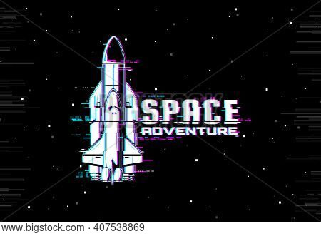 Space Glitch, Rocket Spaceship On Screen With Pixels Digital Noise, Vector Background. Galaxy Spacec