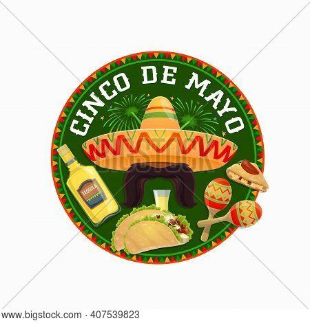 Cinco De Mayo Vector Round Icon. Mexican Holiday Symbols Sombrero With Mustaches, Tequila And Tacos