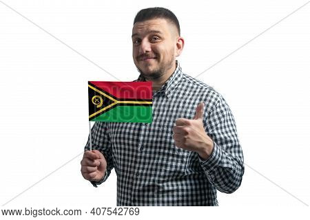 White Guy Holding A Flag Of Vanuatu And Shows The Class By Hand Isolated On A White Background. Like