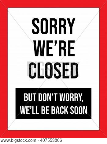 Sorry We're Closed Sign. Tell The Customer We Will Back Soon. Red Background. Business Concepts, Bac