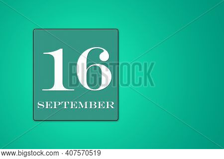 September 16 Is The Sixteenth Day Of The Month. Calendar Date In Turquoise Frame On Green Background