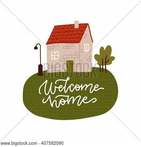 Cute Postcard Or Banner With The Image Of A Stone House In Vintage Style. With Wishes Welcome Home O