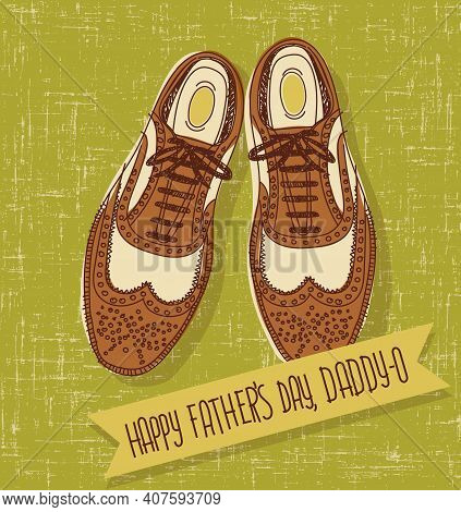 Father's Day Card With Hand Drawn Vintage Spectator Shoes And Text Banner. Vector Illustration For C