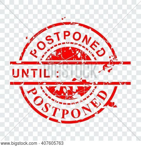 Vector Rust Red Circle Rubber Stamp, Postponed Until,  At Transparent Effect Background