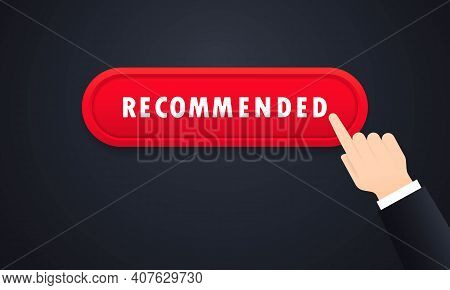 Recommended Button. Recommended Icon And Warranty Quality Red Button. Conceptual Banner Of Good, Bes