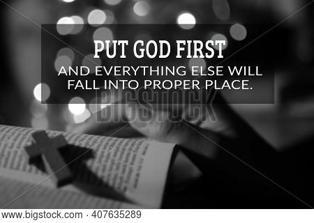 God Inspirational Quote - Put God First And Everything Else Will Fall Into Proper Place. With Person