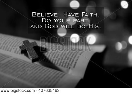 Christian Inspirational Quote - Believe. Have Faith. Do Your Part, And God Will Do His. With Wooden