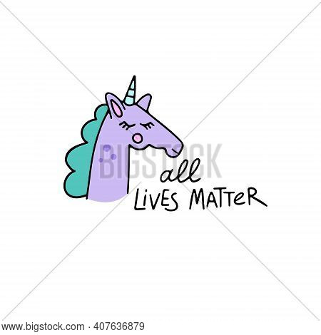 Hand Drawn Unicorn With Lettering. Lgbt, All Lives Matter, Free To Love, Pride Month. Tolerance And