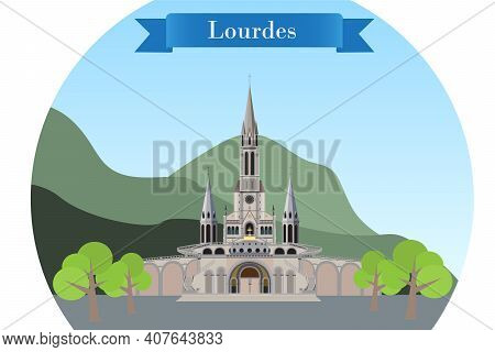 Lourdes, France. Detailed Vector Illustration With Main Landmark Of The City - Rosary Basilica