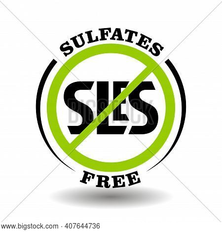 Sulfates Free Vector Stamp With Prohibited Sls, No Sles, Lauryl, Laureth Additives For Natural Cosme
