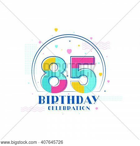 85 Birthday Celebration, Modern 85th Birthday Design Vector Illustration