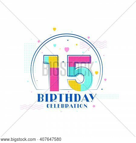 15 Birthday Celebration, Modern 15th Birthday Design Vector Illustration