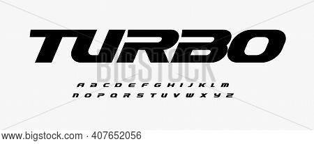 Turbo Dynamic Alphabet. Heavy And Action Font, Speed Type For Modern Sport Logo, Speed Race Headline