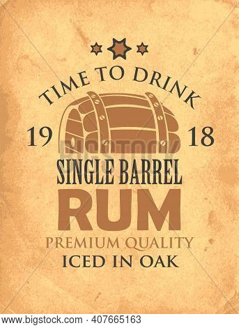 Vector Banner With Inscription Single Barrel Rum, And The Words Time To Drink. Vintage Illustration