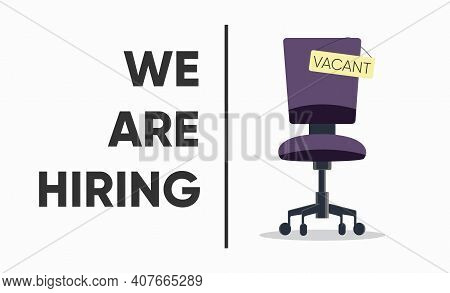 Composition With Office Chair And A Vacant Sign. Business Hiring And Recruiting Concept.