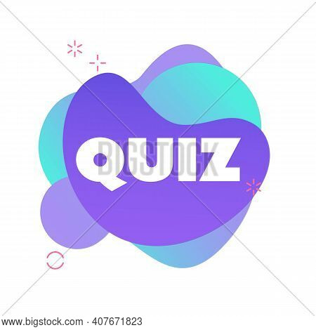 Quiz In Liquid Bubble Style. Quiz Brainy Game Word. Vector Illustration