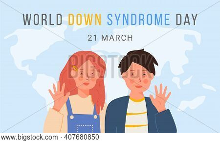 World Down Syndrome Day. Smiling Waving Girl And Boy On Blue World Map Background. Genetic Illness.