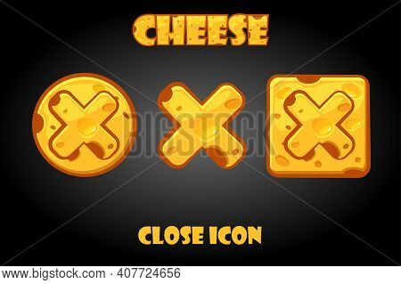 Vector Set Of Cheesy Buttons Close For Game.