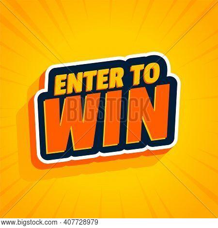 Enter To Win Yellow Sticker Background Design