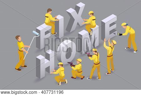 Fix Home. Team Of Builders, People, Words Handyman Services. Vector.