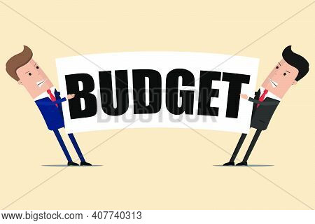 Two Businessmen Are Pulling The Budget To Each Other.  Vector Illustration