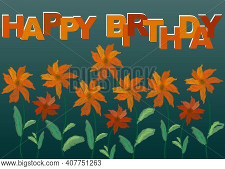 Happy Brithday Abstract Background With Flowers, Drawing Technique Of Watercolor. Orange Inscription