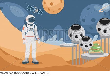 Space Explorer In Spacesuit Standing On Planet Surface And Looking At Spaceships Vector Flat Illustr