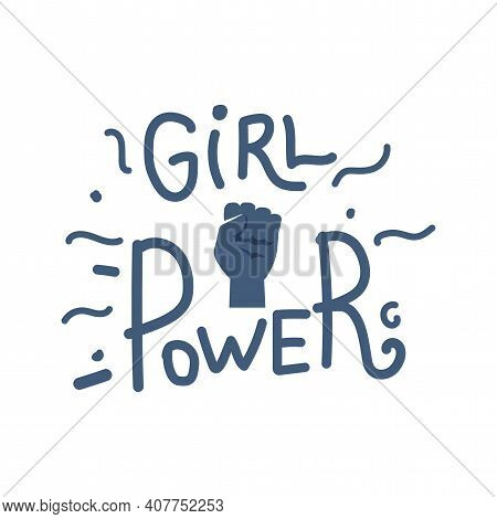 Girl Power Quote With Female Fist Vector Flat Card Template. Lettering With Feminist Slogan Or Phras